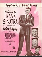 You're On Your Own 1943 Frank Sinatra in Higher and Higher Sheet Music
