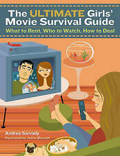 The Ultimate Girls' Movie Survival Guide: What to Rent, Who to Watch, How to Dea