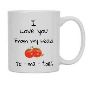 VALENTINE gift mug Ideal unique gift for for VALENTINE TOM-A-TOES GIFT