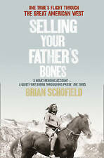 Selling Your Father's Bones:  AMERICAN INDIAN TRIBE - NEZ..SCHOFIELD..VGC  M2089