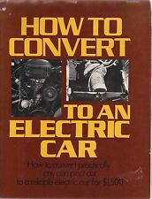 How to convert to an electric car by Ted Lucas and Fred Riess