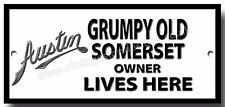 GRUMPY OLD AUSTIN SOMERSET OWNER LIVES HERE FINISH METAL SIGN.