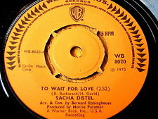"SACHA DISTEL - TO WAIT FOR LOVE   7"" VINYL"