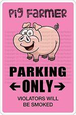 "Metal Sign Pig Farmer Parking Only 8"" x 12"" Aluminum NS 483"