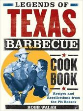 Legends of Texas Barbecue Cookbook : Recipes and Recollections from the Pit Boss