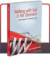 Walking with God in the Classroom : Christian Approaches to Teaching and...