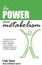 The Power Of Your Metabolism by Frank Suarez
