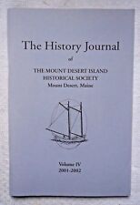 THE HISTORY JOURNAL OF THE MOUNT DESERT ISLAND HISTORICAL SOCIETY VOL 4  MAINE