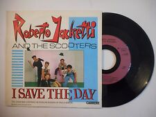 45t PORT 0€ ▓ ROBERTO JACKETTI AND THE SCOOTERS : I SAVE THE DAY