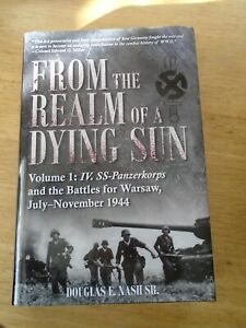 from the realm of a dying sun 4th waffen ss panzer korps battle for warsaw vol1