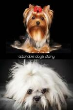 Adorable Dogs Diary : 150-Page Journal with Cute Dog Pictures on the Cover [6...
