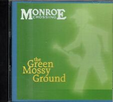 Green Mossy Ground ~ Monroe Crossing ~ Bluegrass ~ Country ~ CD ~ Used VG