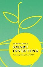 An Insider's Guide to Smart Investing by Sun-Jung Choi (2017, Paperback)