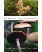 Mushrooms of the Midwest, Paperback by Kuo, Michael; Methven, Andrew S., Bran...