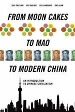 From Moon Cakes to Mao to Modern China: An Introduction to Chinese Civilizati...