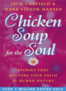 Chicken Soup For The Soul: 101 Stories to Open the Heart and Rekindle the Spir,