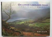 On Lower Lakeland Fells; the best 50 walks by Bob Allen 1st First Edition Signed