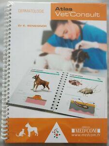 Atlas Vet'Consult Dermatologie, Emmanuel Bensignor, C. Dégardin,  vétérinaire