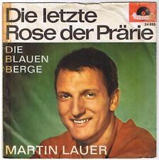 MARTIN LAUER - DIE LETZTE ROSE DER PRÄRIE / DIE BLAUEN BERGE - SINGLE - 1962