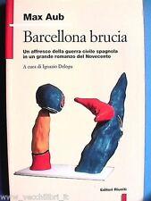 Barcellona brucia. Un affresco della guerra civile spagnola in un grande romanzo