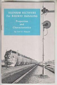 CIRCA 1946 BOOKLET - SELENIUM RECTIFIERS FOR RAILWAY SIGNALING - BY CARL HOWARD