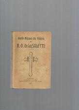 Guide Manuel du Pèlerin ND de la Salette 1947 F Eymond & Fils Grenoble REF E25