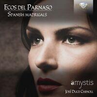 ECOS DEL PARNASO:SPANISH MADRIGALS - CORO AMYSTIS   CD NEU VARIOUS