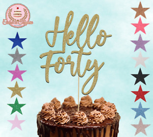 Hello Forty Glitter Cake Topper Decoration for 40th Birthday