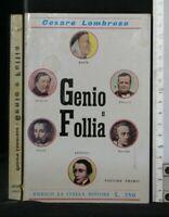 GENIO E FOLLIA. Vol 1. Cesare Lombroso. Enrico La Stella.