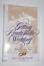 Getting Ready for the Wedding : All You Need to Know Before You Say I Do by L...