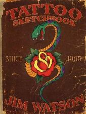 Tattoo Sketchbook: Since 1966, Watson, Jim, Very Good Book