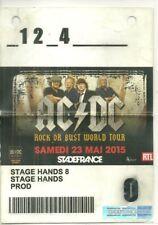 RARE / TICKET PASS CONCERT - AC/DC AC / DC LIVE A PARIS STADE DE FRANCE MAI 2015