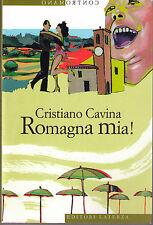 Romagna mia! - Cristiano Cavina - Libro Nuovo in offerta!