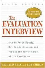 The Evaluation Interview : How to Probe Deeply, Get Candid Answers, and Predict