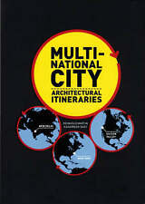 NEW Multi-National City: Architectural Itineraries by Reinhold Martin