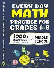 Every Day Math Practice Grades 6-8 1000 Questions You Need to Kill Middle School