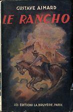 Gustave Aimard - Le Rancho - La Bruyère - 1949