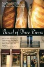 Bread of Three Rivers: The Story of a French Loaf