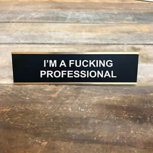 I'M A PROFESSIONAL Desk Sign | Name Plate Valentine Funny Friend Gag Boss Gift