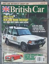 BRITISH CAR MAGAZINE 1994 JUNE LAND ROVER DISCOVERY MORGAN TRIUMPH MG HEALEY 100