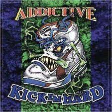 ADDICTIVE - Kick `Em Hard  (Re-Release 2-CD) DCD