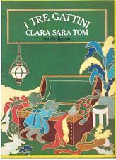 < STORIELLE FIGURATE >  I TRE GATTINI CLARA SARA TOM