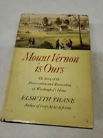 Book MOUNT VERNON IS OURS: PRESERVATION OF WASHINGTON'S HOME by THANE; CIVIL WAR