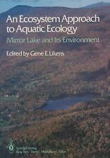 An Ecosystem Approach to Aquatic Ecology: Mirror Lake and Its Environm-ExLibrary