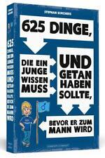 625 Dinge, die ein Junge wissen muss und getan haben sollte, bevor er zum Mann wird von Stephan Borchers (2015, Taschenbuch)