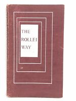 The Rollei Way: The Rolleiflex And Rolleicord Photographer's Companion book