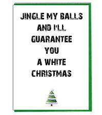 Funny - Rude - Joke Christmas Card - Jingle My Balls For A White Christmas