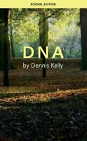 DNA (School Edition) by Dennis Kelly 9781840029529 | Brand New