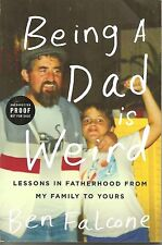 Being a Dad is Weird Lessons in by Ben Falcone Uncorrected Proof Softcover Book