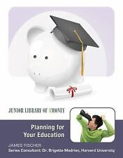 Planning for Your Education (Junior Library of Money)